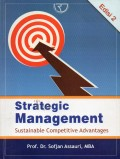 Strategic Management : Sustainable Competitive Advantages